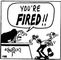 Jūs esate atleistas iš darbo